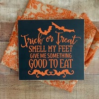Halloween,Halloween Signs,Halloween Trick or Treat,Trick or Treat Smell my Feet,Halloween Decor,Rustic Halloween Decor,Halloween Party Decor