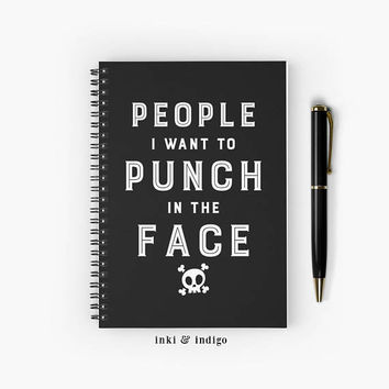 People I Want To Punch In The Face - Spiral Notebook With Lined Paper, A5 Writing Journal, Diary, Funny Notebook, Black And White