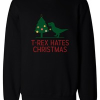 T-rex Hates Christmas Funny X-mas Sweatshirt Holiday Pullover Fleece