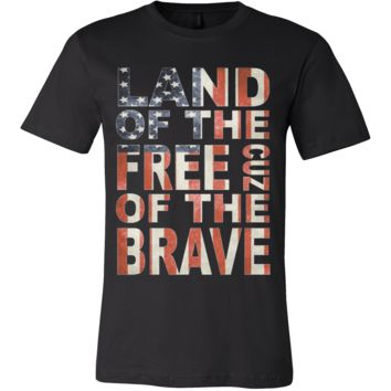 Land Of The Free Because Of The Brave 4th of July Patriotic