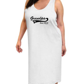 Grandpa Since 2015 Adult Tank Top Dress Night Shirt by TooLoud