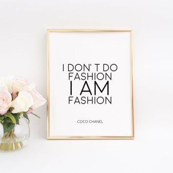 COCO CHANEL QUOTES I don't do Fashion I am Fashion Coco Chanel Wall Decal Fashion Art Fashion Wal Art Fashion Print Printable Poster