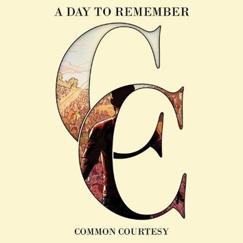 A Day To Remember - Common Courtesy [Explicit]