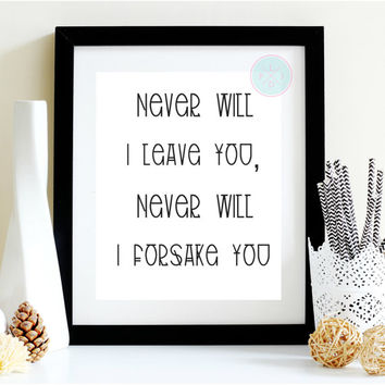 """Biblical Scripture Art. Hebrews 13:5. """" Never Will I Leave You Never Will I Forsake You. Bible Verse Printable.  Quote Art Print ."""