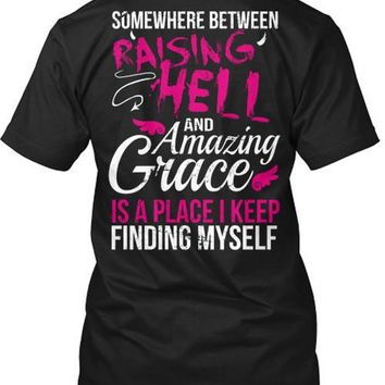 In Between Raising Hell and Amazing Grace T-Shirt