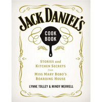 Jack Daniel's Cookbook Stories and Kitchen Secrets from Miss Mary Bobo's Boarding House