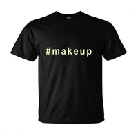 #makeup hashtag t shirt