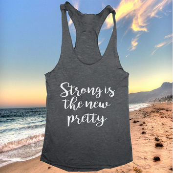 Strong is the new pretty racerback tank top dark grey yoga gym fitness work out fashion cute gift funny saying