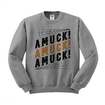 Crewneck - Amuck! Amuck! Amuck! Hocus Pocus - Sweater Sweatshirt Quote Womens Ladies