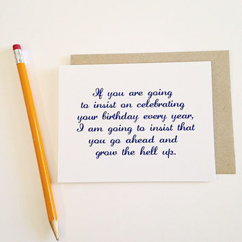 Grow the hell up. Greeting card- blank, valentine's day, friendship, mother's day, birthday, wedding, anniversary