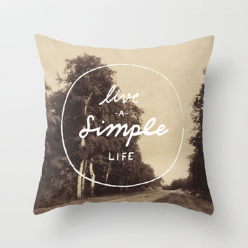 Live a Simple Life Throw Pillow by Pineandpapyrus