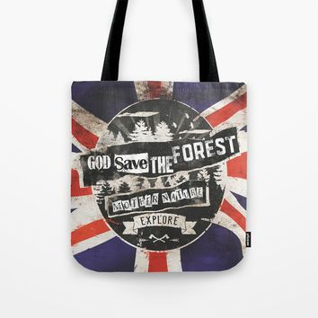 God save the forest Tote Bag by HappyMelvin