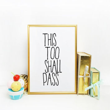 Printable Art,Typography Poster,Quote Print,Quote Printable,Wall Art,This Too Shall Pass,Inspirational Quote,Digital Prints,Instant Download
