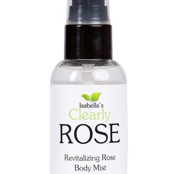 Isabella's Clearly ROSE, Pure Natural Rose Water Spray and Body Mist. Best Facial Toner. Many Therapeutic Qualities. Preservative-Free. Aromatherapy for Face, Hair, Body, and Mind. 2 Oz