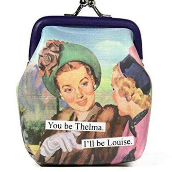 Anne Taintor Vinyl Kiss Lock Change Coin Purse  You Be Thelma Ill Be Louise