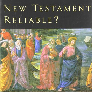 Is The New Testament Reliable? 2