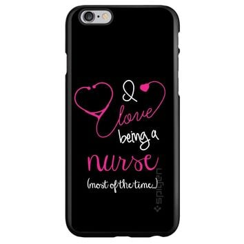 DistinctInk® Spigen ThinFit Case for Apple iPhone or Samsung Galaxy - I Love Being A Nurse Most of the Time