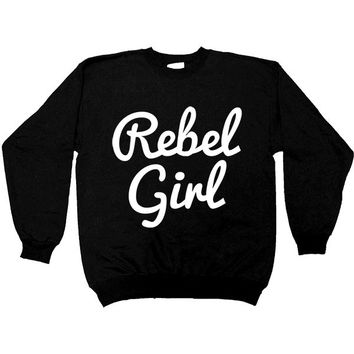 Rebel Girl -- Women's Sweatshirt