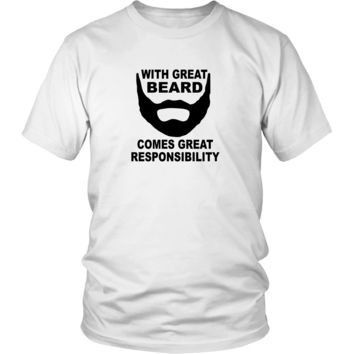 With Great Beard Comes Great Responsibility T-Shirt