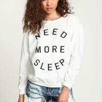 NEED MORE SLEEP CREWNECK TOP