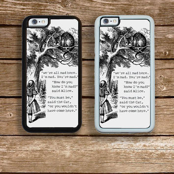 Alice iPhone 6S 6 or PLUS  Phone Case Your Trim Choice Hard , Rubber, Hard or Tough Cases Mad Here Alice Wonderland