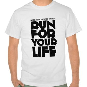 Funny Fitness T-Shirt Run For Your Life