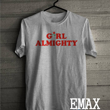 Girl Almighty Shirt, Feminism T-shirt, Girl Power Tshirt, Unisex Style, Girls Shirt 100% Cotton