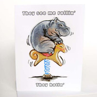 Funny Hippo Greeting Card They See Me Rollin They Hatin SALE