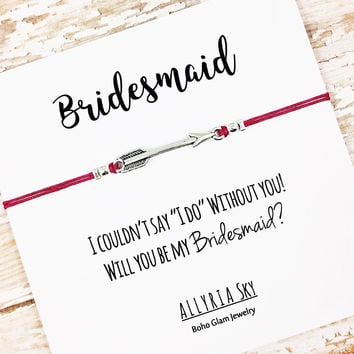 "Bridesmaid Proposal Bracelet | I Couldn't Say ""I Do"" Without You 