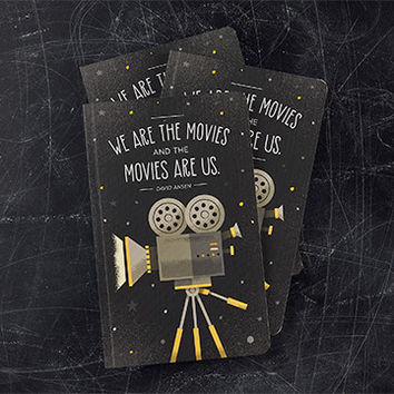 """We Are The Movies And The Movies Are Us."" Notebook"