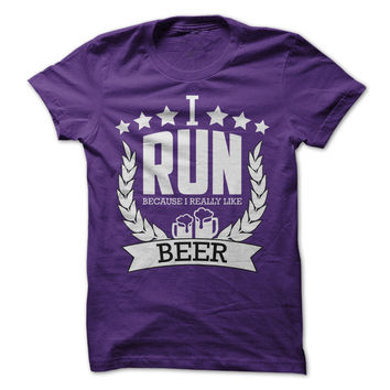 I Run Because I Like Beer - On Sale