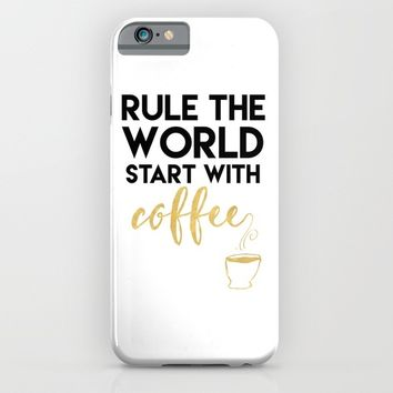 RULE THE WORLD START WITH COFFEE iPhone & iPod Case by deificus Art