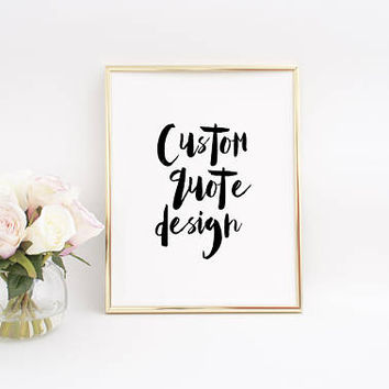 Custom Print Quote,Watercolor Art,Typography Poster,Printable Art,Best Words,Custom Sign,Custom Wall Decor,Custom Gifts,Personalized Gifts