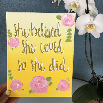 She Believed She Could So She Did Canvas // Inspiration // Motivation // Yellow // Quote // Girl power // Wall art // Floral