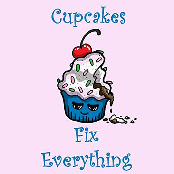 'Cupcakes Fix Everything' Food Humor Cartoon - Vinyl Sticker