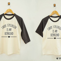 Larry Stylinson Is My Boyfriend TShirt Fashion Hipster Tee Shirt Baseball Tee Raglan Shirt Baseball Shirt Unisex Shirt Women Shirt Men Shirt