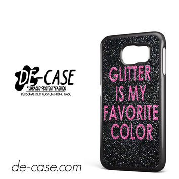 Glitter Is My Favorite Color DEAL-4729 Samsung Phonecase Cover For Samsung Galaxy S6 / S6 Edge / S6 Edge Plus