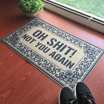 Autumn Fall welcome door mat doormat Funny  Entrance Floor Mat Oh Shit Not You Again Mat Indoor Decorative Home and Office Rubber s Outdoor AT_76_7
