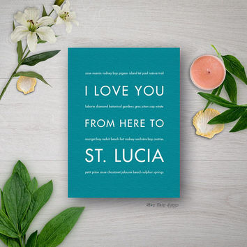 St. Lucia Print, Destination Wedding, Caribbean Vacation, Traveler Gift Idea, Beach Decor, I Love You From Here To ST. LUCIA