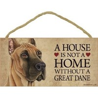 """A house is not a home without Great Dane Dog - 5"""" x 10"""" Door Sign"""