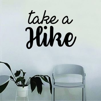 Take a Hike v3 Quote Wall Decal Sticker Room Bedroom Art Vinyl Decpr Decoration Teen Inspirational Adventure Travel Mountains Explore Wanderlust