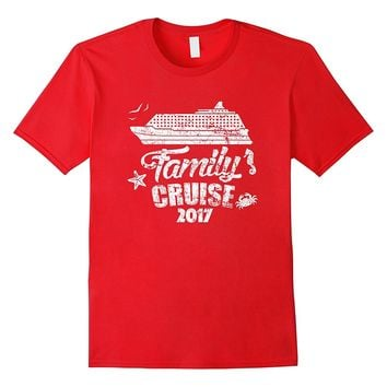 Family Cruise 2017 Shirt - Group Vacation Summer Tee