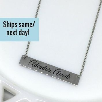 Adventure Awaits, Adventure Necklace, Motivational Jewelry, Inspirational Necklace, Custom Engraved Necklace, Engraved Jewelry,Gift for Her