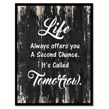 Life always offers you a second chance It's called tomorrow Motivational Quote Saying Canvas Print with Picture Frame Home Decor Wall Art