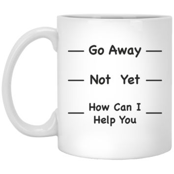 Go Away Until I Drink My Coffee Mugs - Coffee Cup Humor