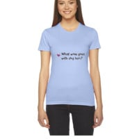 What wine goes with dog hair - Women's Tee