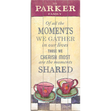 Personalized Moments We Gather Wood Sign