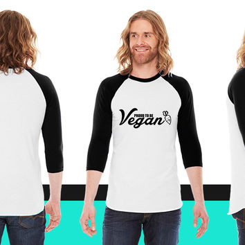 Proud to be vegan American Apparel Unisex 3/4 Sleeve T-Shirt