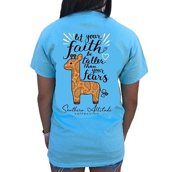 Southern Attitude Preppy Giraffe Let Your Faith Be Taller than your Fears T-Shirt