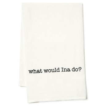 """What Would Ina Do"" Tea Towels, Set of 2, Tea towels & Dishtowels"